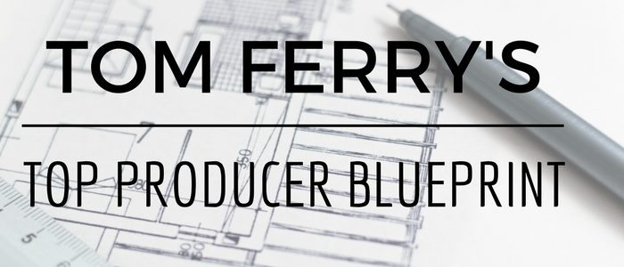 Tom Ferry's Blueprint to be a $700k Top Producer